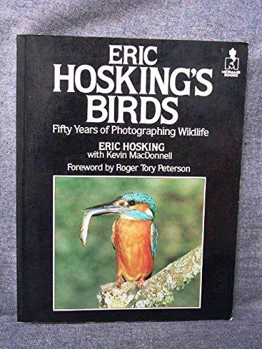 Eric Hosking's Birds: Hosking, Eric; MacDonnell, Kevin