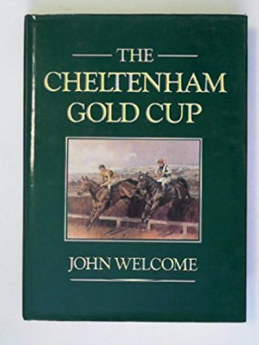 The Cheltenham Gold Cup the Story of a Great Steeplechase