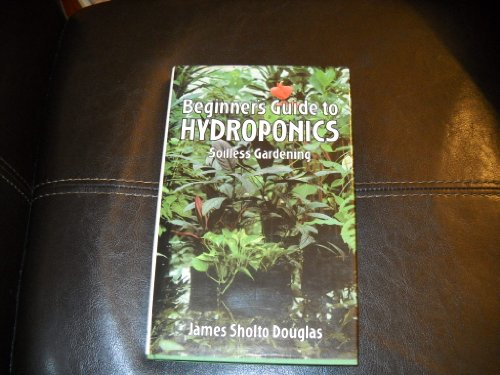 9780720715071: Beginner's Guide to Hydroponics: Soilless Gardening