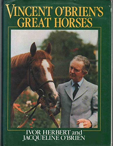 9780720715477: Vincent O'Brien's Great Horses