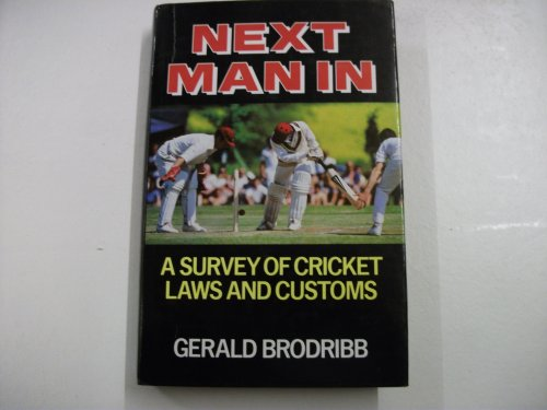 9780720715859: Next Man in: Survey of Cricket Laws and Customs