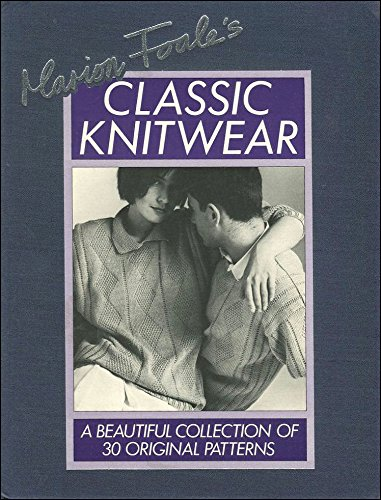 9780720716245: Marion Foale's Classic Knitwear - a beautiful collection of original pattterns