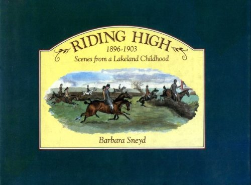 Riding High 1896-1903: Country Diary of a: Barbara Sneyd