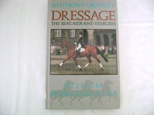 Dressage The Seat, Aids and Exercises