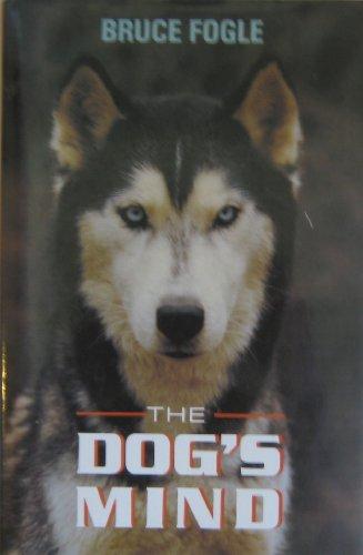 9780720718614: The Dog's Mind: Understanding Your Dog's Behavior (Pelham dogs)