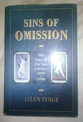 9780720718997: Sins of Omission: The Story of the Test Selectors 1899-1990 (Pelham practical sports)