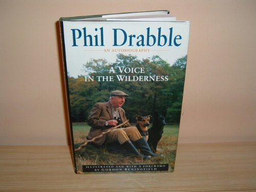 9780720719086: A Voice in the Wilderness: An Autobiography of Phil Drabble