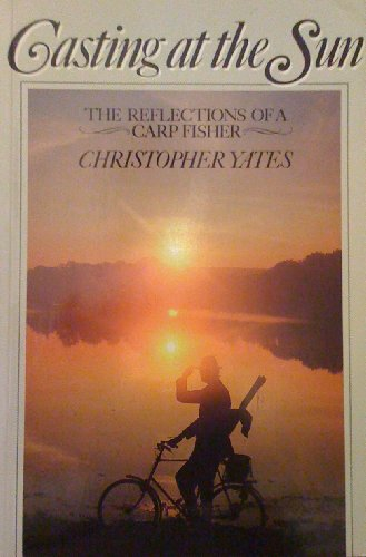 9780720720044: Casting at the Sun: Reflections of a Carp Fisher (Pelham practical sports)