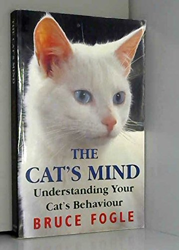 The Cat's Mind : Understanding Your Cat's Behaviour