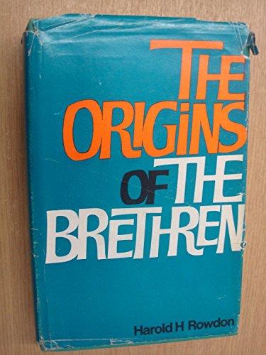 The Origins of the Brethren 1825-1850: Rowdon, Harold H.