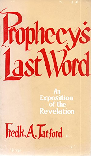 9780720800296: Prophecy's Last Word: An Exposition of the Revelation