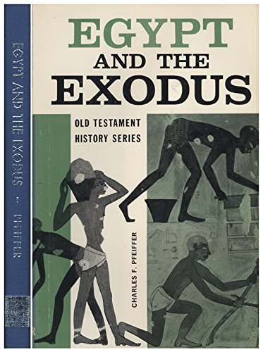 Egypt and the Exodus (Old Testament) (0720801273) by Charles F. Pfeiffer