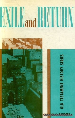 Exile and Return (Old Testament) (0720801281) by Charles F. Pfeiffer