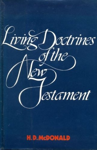Living Doctrines of the New Testament: McDonald, H. D.