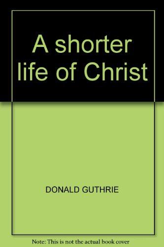 9780720802153: A shorter life of Christ