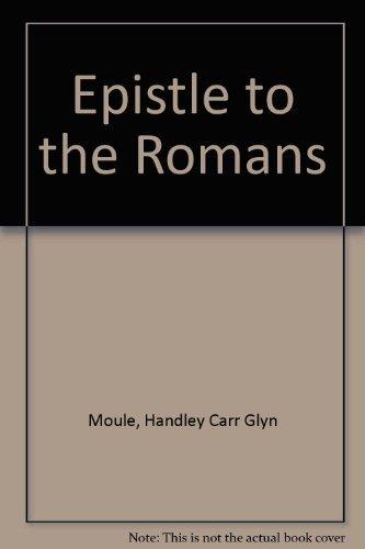 The Epistle to the Romans: Moule, H.C.G.