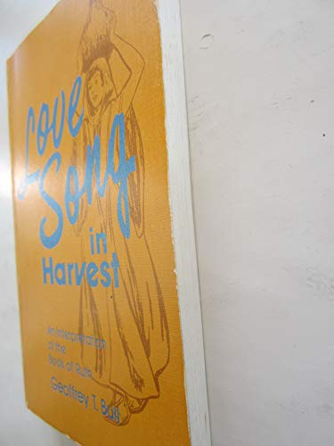9780720803884: Love-song in Harvest: Interpretation of the Book of Ruth