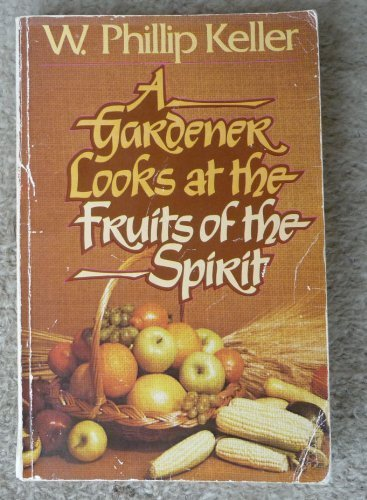 9780720804652: Gardener Looks at the Fruits of the Spirit