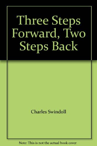 Three Steps Forward, Two Steps Back (0720805511) by Charles R. Swindoll