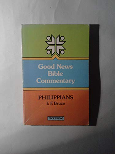 Philippians (Good News Bible Commentaries) (0720805635) by Frederick Fyvie Bruce
