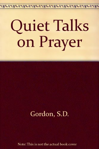 9780720806946: QUIET TALKS ON PRAYER
