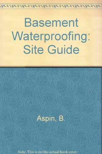 9780721014760: Basement Waterproofing: Site Guide