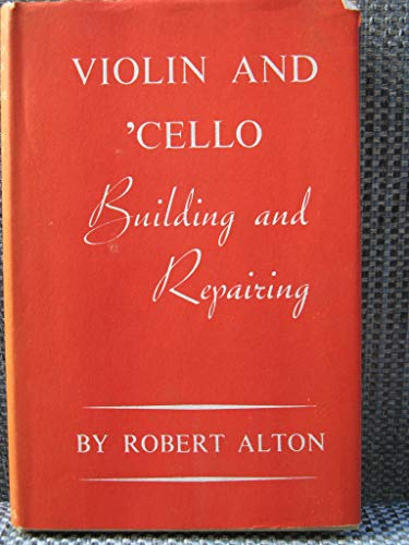 9780721100104: Violin and Cello Building and Repairing
