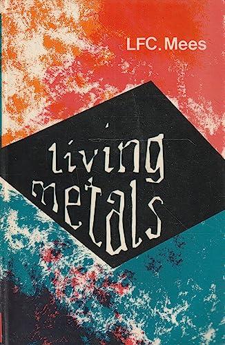 Living Metals - Relationship Between Man and Metals: Mees, L. F. C.