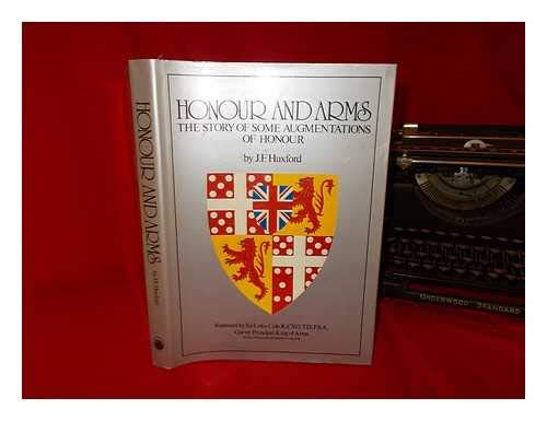 Honour And Arms: The Story Of Some Augmentations Of Honour (FINE COPY OF UNCOMMON 1984 HARDBACK F...