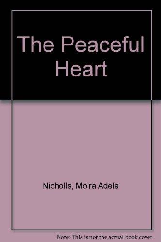 The Peaceful Heart: Nicholls, Moira Adela