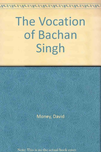 The Vocation of Bachan Singh.: Money, David