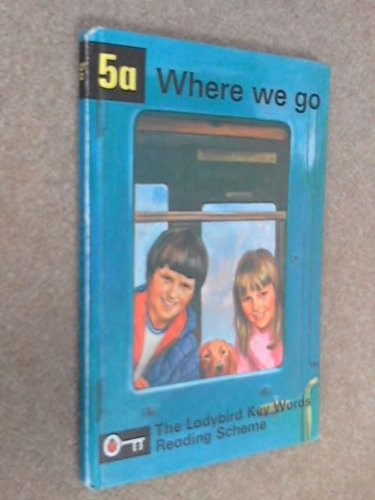 9780721400051: Where We Go (Key Words with Ladybird Reading Scheme, Book 5a) (No.5)