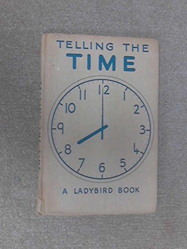 9780721400563: Telling the Time (Ladybird learning to read books)