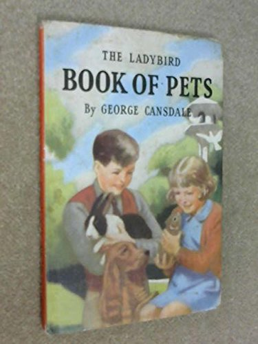 Ladybird Book of Pets: Cansdale, George