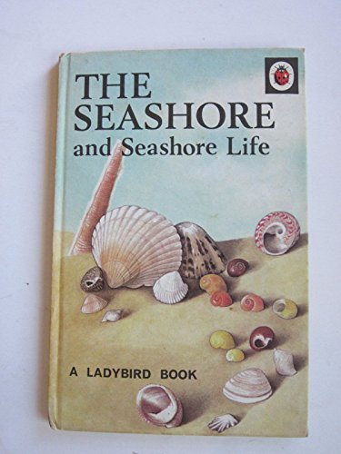 9780721401034: The Ladybird Book of The Seashore and Seashore Life