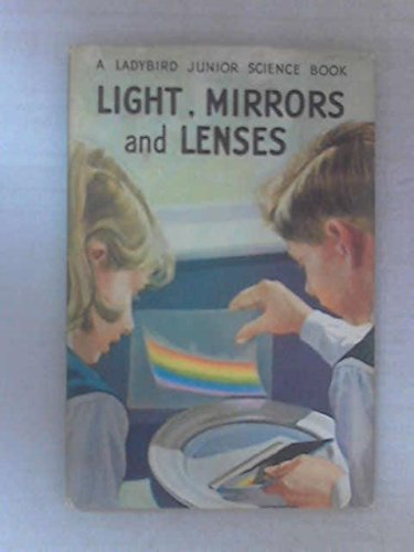 Light, Mirrors and Lenses (Junior Science): Richard Bowood