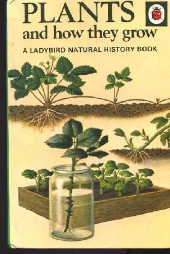 PLANTS AND HOW THEY GROW (NATURAL HISTORY S.)