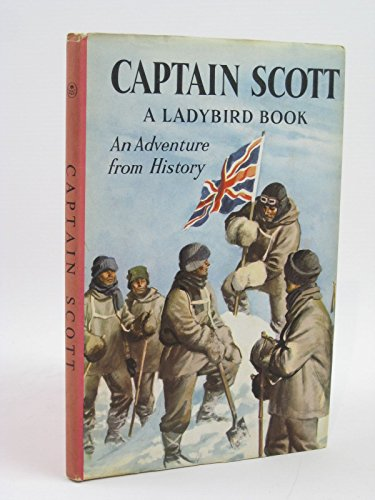 9780721401744: Captain Scott (An Adventure from History - A Ladybird Book series 561)