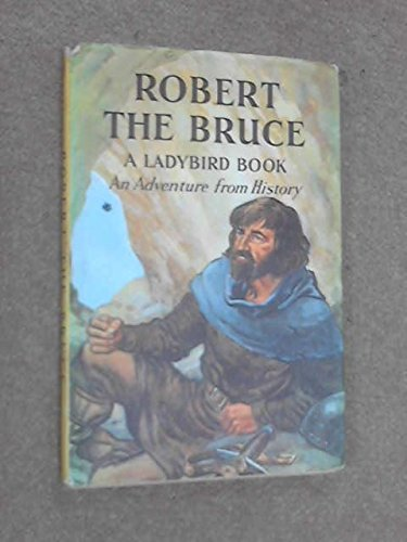 Robert the Bruce (Great Rulers): Ladybird Books