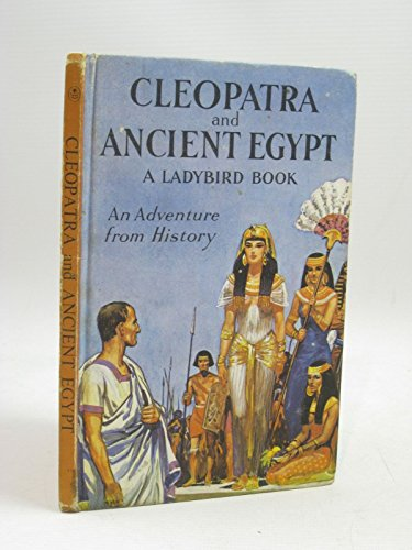 Cleopatra and Ancient Egypt (Great Rulers): Ladybird Books