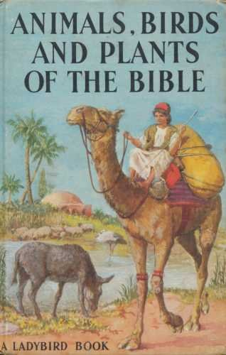 Animals Birds and Plants of the Bible