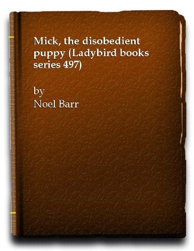 Mick, Disobedient Puppy (A Ladybird book): Barr, N.