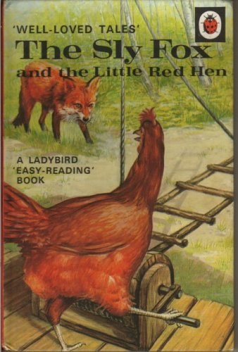 The Sly Fox and the Little Red Hen (Well Loved Tales) (9780721402208) by Ladybird Series