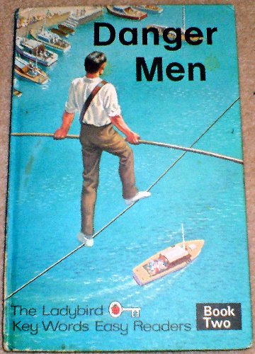 9780721402505: Danger Men (Ladybird books, key word easy readers)