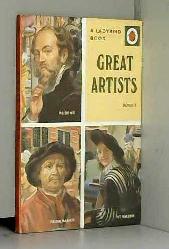 Great Artists Bk. 1 : Rubens, Rembrandt and Vermeer (Ladybird Series701)