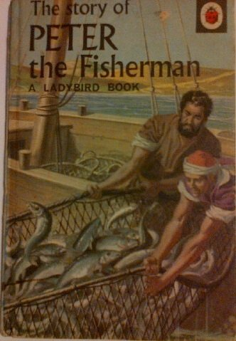 The Story of Peter the Fisherman A Ladybird Book