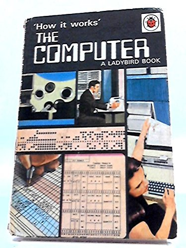 9780721402864: The Computer (Ladybird How It Works Books)