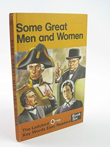 9780721403069: Some Great Men And Women: Some Great Men and Women Bk. 6 (A ladybird key words easy reader)