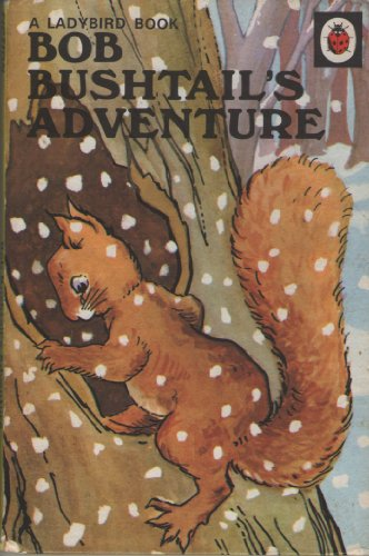 9780721403144: Bob Bushtail's Adventure (Rhyming Stories)