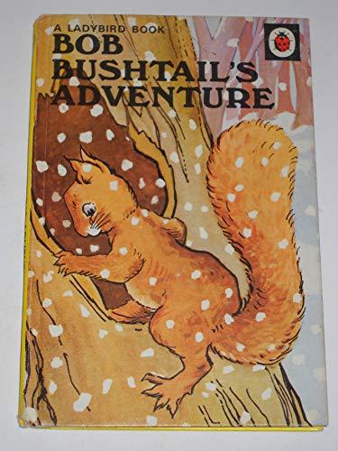 Bob Bushtail's Adventure (Rhyming Stories): A.J. Macgregor, W.